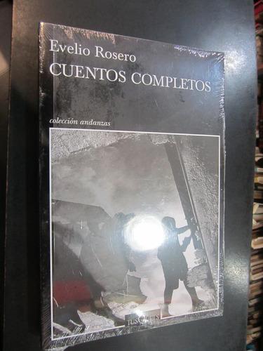 Cuentos Completos- Evelio Rosero- Ed: Tusquets