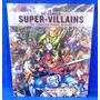 Dc Comics Super Villains The Complete Visual History Lacrado