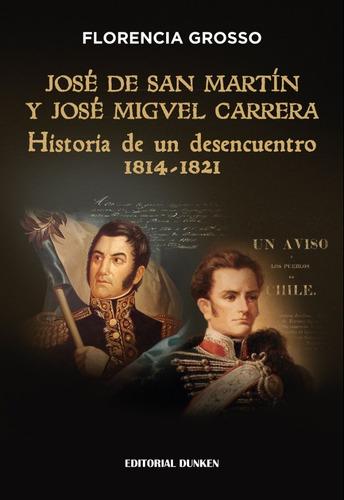 José De San Martín Y José Miguel Carrera...