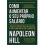 Como Aumentar Seu Próprio Salário Livro Napoleon Hill