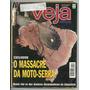 Revista Veja Nº 1592 O Massacre Da Moto serra 1999 Ae