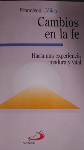 Libro: Cambios En La Fé- Francisco Jalics