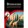 Tudo Sobre Dinossauros Misteriosos Habitantes Da Terra