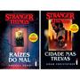 Kit Livros Stranger Things Raízes Do Mal Cidade Nas Trevas