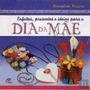 Enfeites, Presentes E Ideias Para O Dia Da Mãe