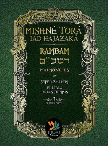 Rambam, Mishné Torá, Maimonides. 1 2,3a,3b,4,5,6,7a O 9