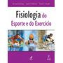 Livro Fisiologia Do Esporte E Do Exercício