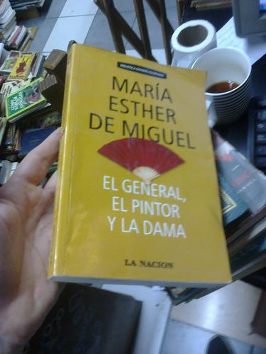 El General El Pintor Y La Dama Esther De Miguel