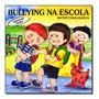 Livro Bullying Na Escola Bater E Malvadeza