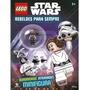 Livro Lego Star Wars: Rebeldes Para Sempre