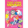 Tudo Sobre Meninas Para Meninas De Cláudia Felício Pela ...