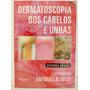 Livro Dermatoscopia Dos Cabelos E Das Unhas Antonella To