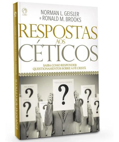 Livro Respostas Aos Céticos / Norman Geisler E Ronald Brooks Original