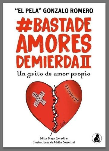 Basta De Amores De Mierda Ii - Gonzalo Romero ( El Pela )