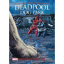Deadpool Dog Park Livro Stefan Petrucha Frete 12 Reais