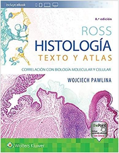 Histologia  Texto Y Atlas  / Ross  8a. Edicion  (en Papel)