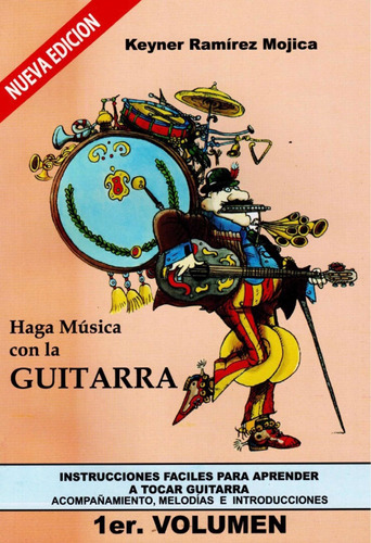 Haga Música Con La Guitarra 1er Volumen - Keiner Ramírez