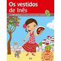 Os Vestidos De Inês Sua Boneca Espanhola 5 A 8 Anos