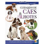Cuidando De Cães & Filhotes Todo Livro