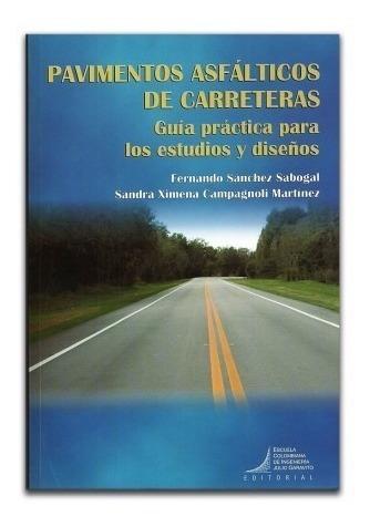 Libro: Pavimentos Asfálticos De Carreteras. Guía Práctica