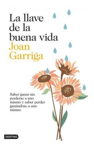 La Llave De La Buena Vida - Joan Garriga