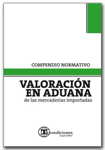 Valoracion En Aduana De Mercaderias Importadas