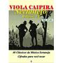 Viola Caipira 40 Músicas Cifradas Para Viola Caipira