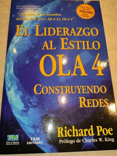 El Liderazgo Al Estilo Ola 4 Construyendo Redes  Richard Poe