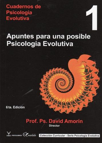 Cuadernos De Psicología Evolutiva Apuntes Tomo 1 - Amorin