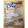 Revista Ponto Cruz 9 Enxoval Bebê Babador Vestidos Z252