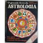 O Grande Livro Da Astrologia Seu Guia Completo Para O Mundo