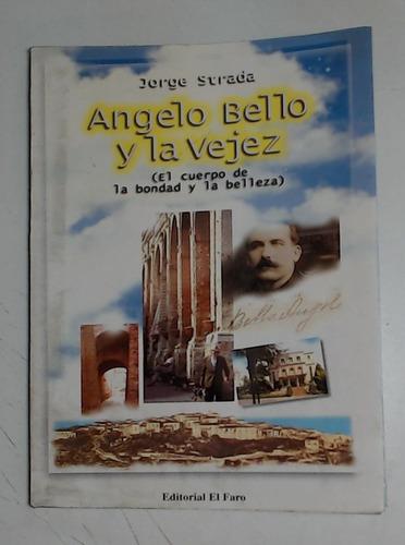 Angelo Bello Y La Vejez - Strada Jorge