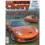 Super Chevy Nº3 Corvette Z06 Vectra Gt Omega Montana Riviera