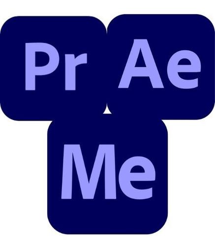 Adobe Premier + Media Encoder + After Effects Preactivado