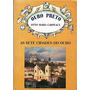 Ouro Preto: As Sete Cidades Do Ouro