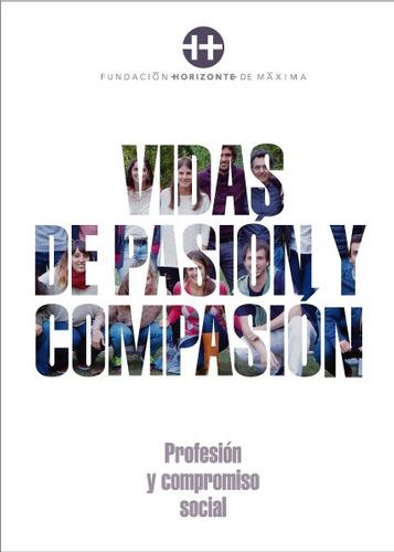 Vidas De Pasión Y Compasión. Profesión Y Compromiso Social