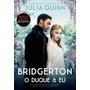 Livro O Duque E Eu Os Bridgertons Livro 1