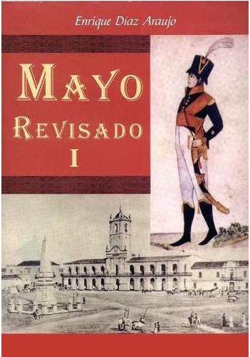 Mayo Revisado. 3 Tomos. Prof. Dr. Enrique Díaz Araujo.