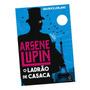 Livro Arsene Lupin O Ladrão De Casaca Postagem Imediata !