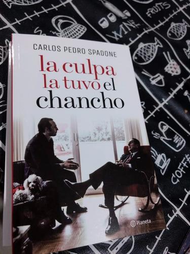 La Culpa La Tuvo El Chancho - Carlos P.spadone - Ed:planeta