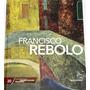 Pintores Brasileiros: Francisco Rebolo