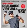 Livro Tudo Sobre Realidade Virtual & Fotografia 360º