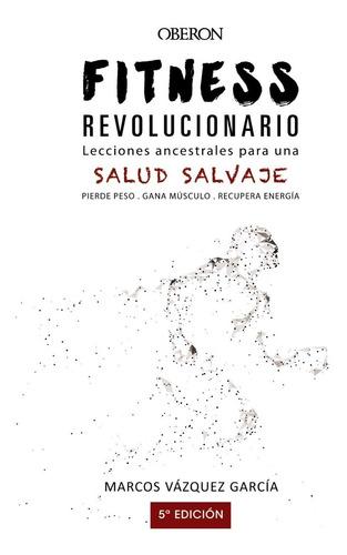 Fitness Revolucionario Marcos Vázquez García Ed Oberón Anaya