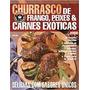 Livro Churrasco De Frango, Peixes & Carnes Exóticas