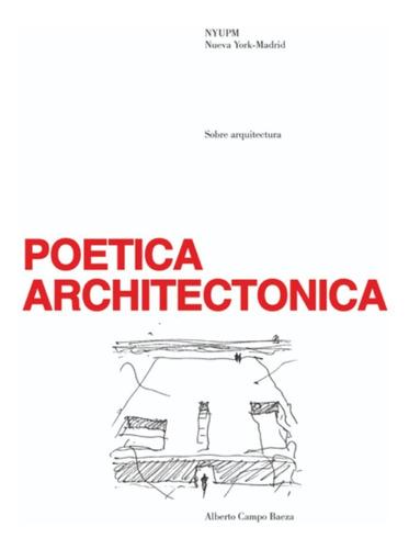 Poetica Architectonica - Alberto Campo Baeza