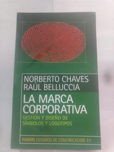 La Marca Corporativa - Norberto Chaves Y Raúl Belluccia