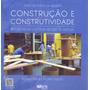 Construção E Construtividade. Materiais Naturais E Artificia