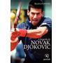 A Biografia De Novak Djokovic 1ªed.(2013)