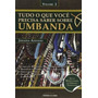 Tudo O Que Você Precisa Saber Sobre Umbanda Volume 2