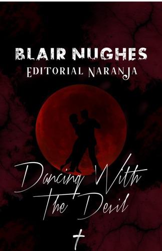Dancing With The Devil, De Blairnughes
